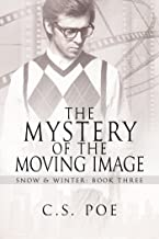 The Mystery of the Moving Image (Snow & Winter Book 3)