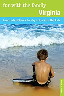 Fun with the Family Virginia: Hundreds of Ideas for Day Trips with the Kids (Fun with the Family Series)