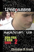 Trespasses Against Us (John Paul 2 High)