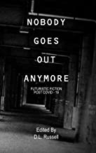NOBODY GOES OUT ANYMORE: FUTURISTIC FICTION POST COVID-19