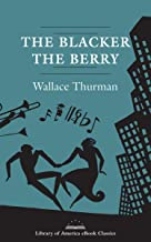 The Blacker the Berry: A Novel of Negro Life: A Library of America eBook Classic