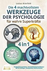 Die 4 machtvollsten WERKZEUGE DER PSYCHOLOGIE für wahre Superkräfte: Manipulationstechniken | Persönlichkeitsentwicklung | NLP für Anfänger | Manipulative Kommunikation (German Edition) Format Kindle
