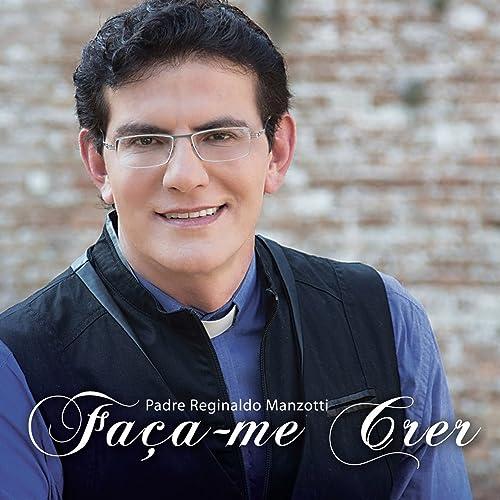 PADRE BAIXAR SEMEANDO REGINALDO MANZOTTI ESTRELAS MUSICA
