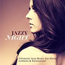 Jazzy Night (Ultimate Jazz Music For Hotel Lobbies and amp; Restaurant)