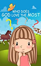 Who Does God Love the Most?