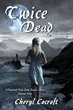 Twice Dead: A Twisted Tale from Luna's Attic, Book 2