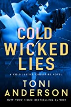 Cold Wicked Lies: A gripping romantic thriller that will have you hooked (Cold Justice - Crossfire Book 3)