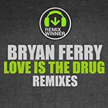 Love Is the Drug (Remixes)