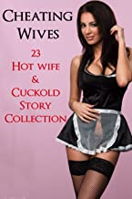 Cheating Wives Collection: 23 Cheating Hot Wife & Cuckold Stories Box Set