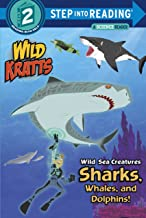 Wild Sea Creatures: Sharks, Whales and Dolphins! (Wild Kratts) (Step into Reading)