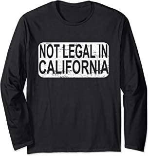 Funny AK-47 and AR-15 Gun Not Legal In California Mens Gift Long Sleeve T-Shirt