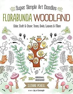 Florabunda Woodland: Super Simple Art Doodles: Color, Craft & Draw: Trees, Owls, Leaves & More (Design Originals) Over 300...