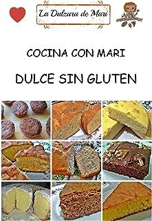 Cocina con Mari: Dulce sin Gluten (Spanish Edition)