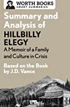 Summary and Analysis of Hillbilly Elegy: A Memoir of a Family and Culture in Crisis: Based on the Book by J.D. Vance