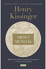 Orden mundial: Reflexiones sobre el carácter de las naciones y el curso de la historia (Spanish Edition) Kindle Edition