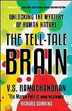THE TELL- TALE BRAIN [Paperback] [Jan 01, 2012] V S RAMACHANDRAN