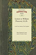 Letters to the Hon. William Prescott, LL.D. on the Free Schools of New England