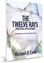 The Twelve Rays Practical Applications: Foundational Level Individual Workbook