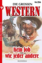 Die großen Western 256: Kein Job wie jeder andere (German Edition)