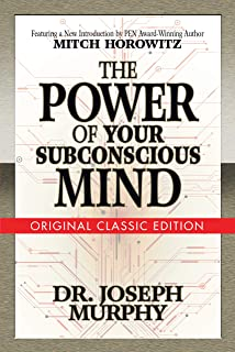 The Power of Your Subconscious Mind: Original Classic Edition