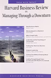 """""""Harvard Business Review"""" on Managing Through a Downturn"""