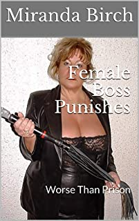 Female Boss Punishes: Worse Than Prison (English Edition)