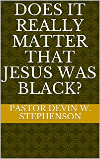 Does It Really Matter That Jesus Was Black? (English Edition)