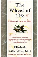 The Wheel of Life: A Memoir of Living and Dying (English Edition) eBook Kindle