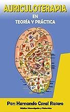 AURICULOTERAPIA: Teoría y Práctica (Spanish Edition)