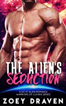 The Alien's Seduction (A SciFi Alien Warrior Romance) (Warriors of Luxiria Book 7)