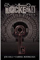 Locke & Key Vol. 6: Alpha & Omega (Locke & Key Volume) Kindle Edition
