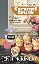 Caramel Crush (Cupcake Bakery Mystery Book 9)