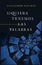 Siquiera tenemos las palabras (Spanish Edition)