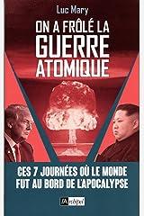 On a frôlé la guerre atomique Format Kindle