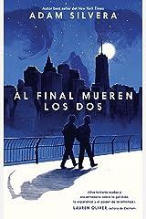 Al final mueren los dos (Serendipia) (Spanish Edition) Kindle Edition