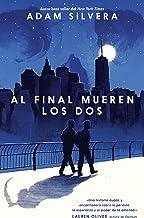 Al final mueren los dos (Serendipia) (Spanish Edition)