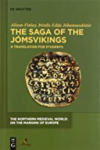 The Saga of the Jmsvikings: A Translation for Students (The Northern Medieval World: on the Margins of Europe)