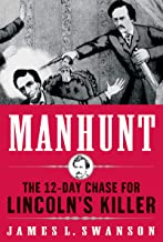 Manhunt: The 12-Day Chase to Catch Lincoln's Killer (P.S.) (English Edition)