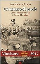 Scaricare Libri Un nemico di parole: Basato sulla storia vera di Gerhard Kurzbach PDF