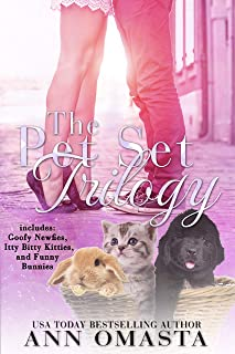The Pet Set Trilogy: 3 heartwarming small-town romances, plus pets!: Goofy Newfies, Itty Bitty Kitties, and Funny Bunnies (English Edition)