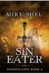 Sin Eater (Iconoclasts Book 2) Kindle Edition
