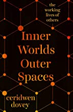 Inner Worlds Outer Spaces: The working lives of others