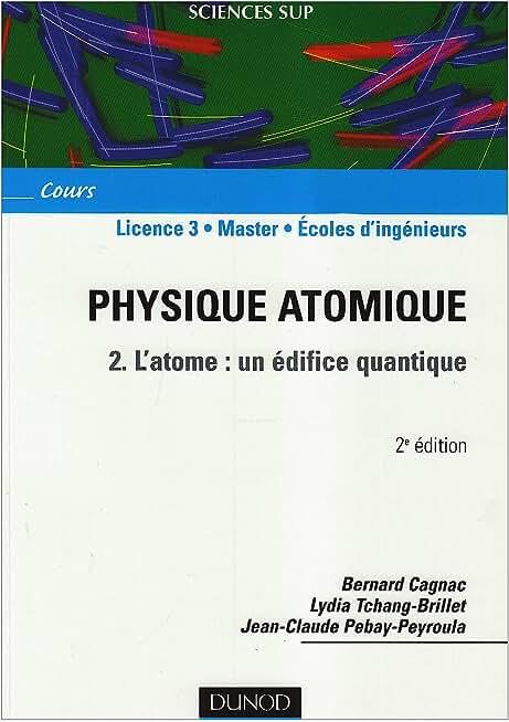 Physique atomique - 2. L'atome : un édifice quantique