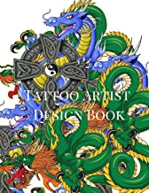 Tattoo Artist Design Book: Dragon Theme  Blank Art Sketchbook Notebook Journal Sketch Paper Pad for Tattooists, Students, Adults, Inmates, Millennials ... Beautiful Creative Artistic Patterns.