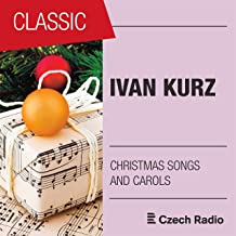 Ivan Kurz: Czech Christmas Songs and Carols