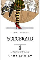Sorceraid, Episode 1 : Le Fantôme de Waterlow (fantasy contemporaine) Format Kindle