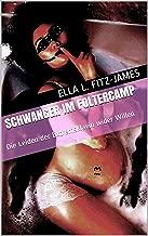 Schwanger im Foltercamp: Die Leiden der Extremsklavin wider Willen (German Edition)