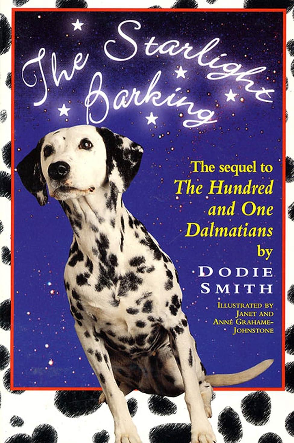狂人リラックスした幼児Starlight Barking: The Sequel to The Hundred and One Dalmatians (Wyatt Book) (English Edition)