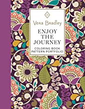 Vera Bradley Enjoy the Journey Coloring Book Pattern Portfolio (Design Originals) 40 Designs, 8 Color Patterns, 16 Gift Tags, 8 Coloring Notecards, Tips & Techniques (Vera Bradley Coloring Collection)