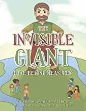 The Invisible Giant: Love Beyond Measures (English Edition)